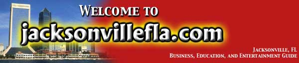 Welcome to jacksonvillefla.com; Jacksonville, FL; Business, Education, and entertainment guide